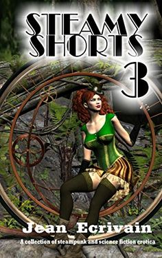 Steamy Shorts 3: A collection of Steampunk and Science Fi... Take the work out of your labour day weekend! What does a secretive clockworm woman, a frustrated time traveling woman scientest, an angry swordsmistress and a puzzled writer have in common? Read Steamy Shorts 3 and find out. Give yourself a HOT labour day weekend. On 99c countdown sale in the US/UK regularly 2.99. Always free with Kindle Unlimited. https://www.amazon.com/dp/B01LDKW9BS/ref=cm_sw_r_pi_dp_U_x_vCvJBbK70N6P4