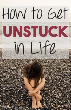 How to Get Unstuck in Life