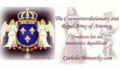 CatholicMonarchy.com - American but not Democratic Republican