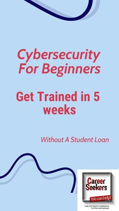 Cybersecurity For Beginners. Get Trained in 5 weeks-without a student loan! Don't waste years and go into a huge debt witha student loan-explore better options now.