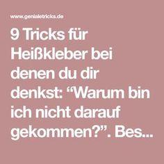 """9 Tricks für Heißkleber bei denen du dir denkst: """"Warum bin ich nicht darauf gekommen?"""". Besonders Punkt 4 ist der Knaller!"""