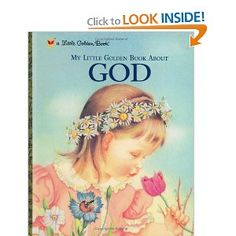 """My favorite childhood book: """"My Little Golden Book About God"""" by Eloise Wilkin"""