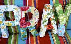 fabric letters, my outdoor space Fun Crafts, Arts And Crafts, Paper Crafts, Fabric Letters, Painted Letters, Prayer Changes Things, Prayer Room, Letter Art, Crafty Craft