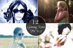 12 Glowing Retro FX V2 Actions for Beautiful Photography by Symufa, $4.00