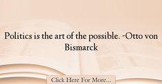 Otto von Bismarck Quotes About Politics - 55411