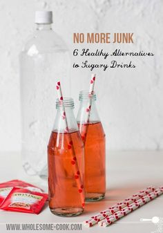 No More Junk: 6 Healthy Alternatives to Sugary Drinks | Wholesome Cook