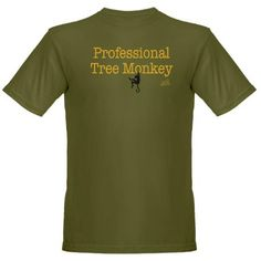 Professional Tree Monkey shirt - a great gift for Arborists, forest guides, and any other climbers. Lots of colors and designs.