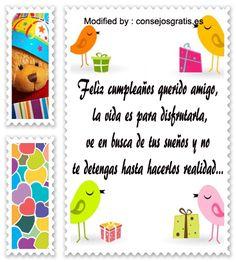 bonitos textos de cumpleaños para un amigo, mensajes originales de cumpleaños para mi amigo: http://www.consejosgratis.es/mensajes-de-cumpleanos-para-mi-amigo/