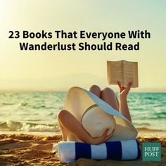 23 Books That Everyone With Wanderlust Should Read