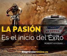 La pasión es el inicio del éxito.