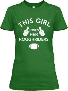 Limited Edition Ladies Roughriders Fans Best Football Team, Football Baby, Saskatchewan Roughriders, Philadelphia Eagles Fans, Saskatchewan Canada, Fly Eagles Fly, Green Colors, Custom Shirts, My Love