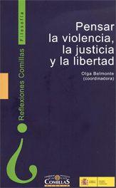 Pensar la violencia, la justicia y la libertad / Olga Belmonte (coord.)