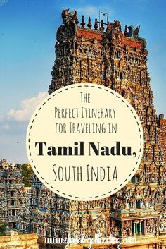 The Perfect Itinerary for Traveling in Tamil Nadu, South India