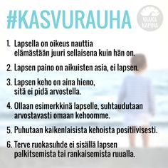 Vaakakapina julistaa kasvurauhan: Lapsen paino on aikuisten asia Kids And Parenting, Everything, Asia, Love You, Teaching, Words, Quotes, Therapy, Qoutes