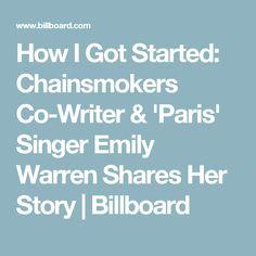 How I Got Started: Chainsmokers Co-Writer & 'Paris' Singer Emily Warren Shares Her Story   Billboard