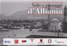 Volti e paesaggi d'Albania, Botime Pegi – Tirana, 2012