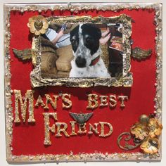 Man's Best Friend - Scrapbook.com