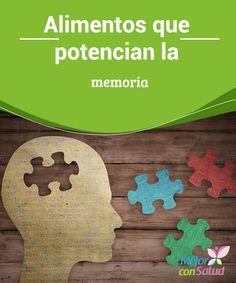 Alimentos que potencian la memoria  Aprender un idioma, hacer sudokus o armar rompecabezas no es suficiente si queremos potenciar la memoria. ¡La alimentación es más que importante para lograr este objetivo!