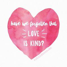 Have We Forgotten That Love Is Kind? - Robin Dance | Robin Dance