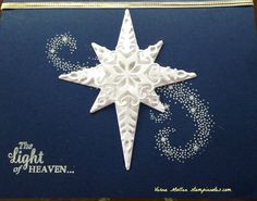 """Created with Star of Light stamp set bundle.  Night of Navy and Whisper White card stock.  Sentiment and star swirl in background heat embossed with white embossing powder.  Inside reads """"Became the light of the world"""""""