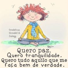 Quero paz. Quero tranquilidade. Quero tudo aquilo que me faça bem de verdade Positive Words, Positive Thoughts, Special Words, Positive Inspiration, Yoga, Printable Quotes, Study Motivation, Daily Affirmations, Family Love