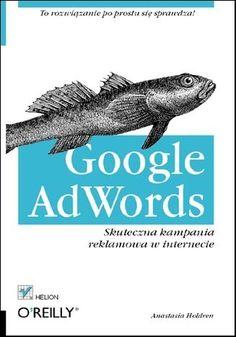 Google AdWords. Skuteczna kampania reklamowa w internecie