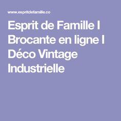 Esprit de Famille I Brocante en ligne I Déco Vintage Industrielle