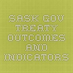 Sask Gov treaty outcomes and indicators