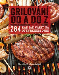 Grilování od A do Z, Foto: All Bruschetta, Ricotta, Barbecue, Steak, Toast, Pork, Filet Mignon, Kale Stir Fry, Barrel Smoker