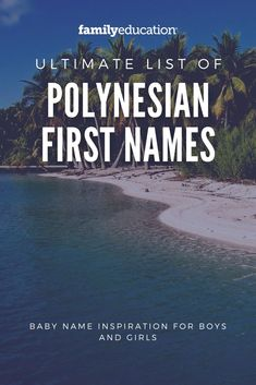Want a list of unique baby names? These Polynesian first names for boys or girls might make you dream of the islands. #babynames #Polynesiannames #firstnames