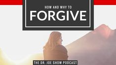 In this podcast Dr. Joe discusses why to forgive and how to forgive.  It is a choice…not a feeling.  Harboring resentment? Struggling with anger? It's possible that while you may say you have forgiven, you haven't truly done so yet.  It might be a parent, a spouse, or a friend that needs to be forgiven so you can move on with life.  Or maybe that person you need to forgive is yourself.