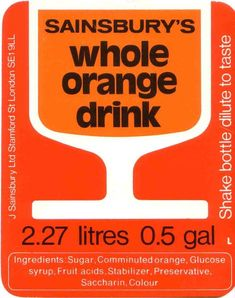 Sainsbury's Whole Orange Drink litres gal) label Orange Crush Drink, Orange Drinks, Vintage Packaging, Packaging Design, Product Packaging, Food Packaging, London Docklands, Retro Caravan, Swiss Design