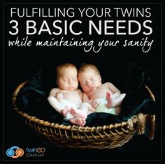 All babies have 3 basic needs: sleep, eat and touch. Meeting those needs for one baby can be challenging but meeting the needs for twins can be doubly so!
