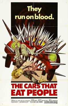 vintage horror movie poster: the cars that eat people 1974 Horror Movie Posters, Best Movie Posters, Horror Movies, Horror Film, Creepy Movies, Pam Grier, Nicolas Cage, Sitges, Vintage Movies