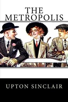 The Metropolis by Upton Sinclair http://www.amazon.com/dp/1515106373/ref=cm_sw_r_pi_dp_h5sQvb03830V8