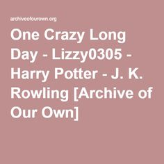 One Crazy Long Day - When a Muggle family arrives to the town of Mull, which is inhabited only by witches and wizards, Severus and Harry are forced to put aside their enmity to prevent the Wizarding World from exposure. Severus Snape, Draco Malfoy, Up To Something, Family Bonding, Just A Game, Archive Of Our Own, Harry Potter, At Least, Day