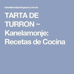 TARTA DE TURRON ~ Kanelamonje:  Recetas de Cocina