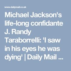 Michael Jackson's life-long confidante J. Randy Taraborrelli: 'I saw in his eyes he was dying' | Daily Mail Online