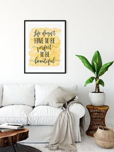 Life Doesn't Have To Be Perfect To Be Beautiful, Printable Inspirational Quotes by LilaPrints. Motivational Prints, Dorm Room Decor, Home Office Decor. Perfect artwork for the modernist home or office. Modern, chic, sophisticated #scriptureprints #kitchenwalldecorideas #wallpainting #homedecor