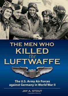 Free Kindle Book : Men Who Killed the Luftwaffe: The U.S. Army Air Forces Against Germany in World War II - Winner of the San Diego Book Award for Military & PoliticsDramatic story of World War II in the air How the U.S. built an air force of 2.3 million men after starting with 45,000 and defeated the world's best air force Vivid accounts of aerial combat In order to defeat Germany in World War II, the Allies needed to destroy the Third Reich's industry and invade its territory, but before…
