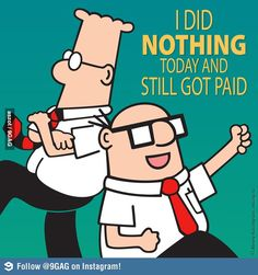 this is me at least 1 day a week lol Office Humor, Work Humor, Work Funnies, Funny Office, Spoken Word, Dilbert Comics, Dilbert Cartoon, Art Quotes, Federal