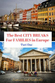 best city breaks for families in Europe, which cities are the best to travel to with children? ideas for cultural travel with kids. ideas for great family travel in Europe. city guides to europe with kids