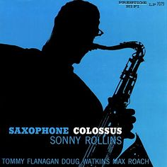 ",Sonny Rollins - ""Saxophone Colossus"""
