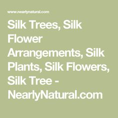 Silk Trees, Silk Flower Arrangements, Silk Plants, Silk Flowers, Silk Tree - NearlyNatural.com