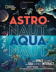 #kidlit Book of the Day: Astronaut-Aquanaut: How Space Science and Sea Science Interact @NGKidsBks
