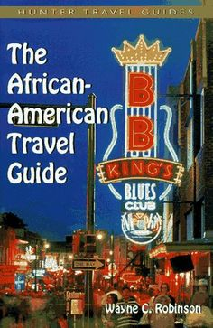 The African-American Travel Guide by Wayne C. Robinson