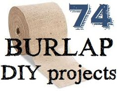 74 DIY Burlap Projects