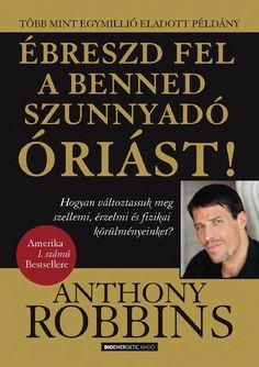 Anthony Robbins: Ébreszd fel a benned szunnyadó óriást! Make It Simple, Coaching, Destiny, Author, Names, Reading, Quotes, Books, Quotations