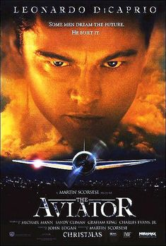 The Aviator - Directed by Martin Scorsese. With Leonardo DiCaprio, Cate Blanchett, Kate Beckinsale, John C. A biopic depicting the early years of legendary director and aviator Howard Hughes' career, from the late to the Howard Hughes, Martin Scorsese, Beau Film, Film Movie, Aviator Movie, The Aviator, Films Récents, Leonardo Dicaprio Movies, Movie Posters