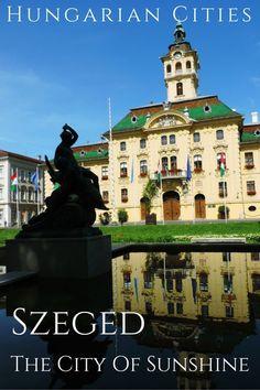HungarianCitiesSzegedTheCityOfSunshine2